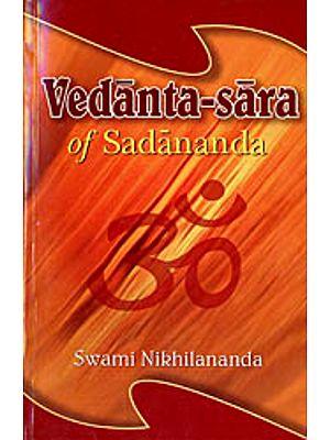 Vedanta-Sara of Sadananda