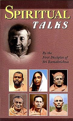 Spiritual Talks by the First Disciples of Shri Ramakrishna