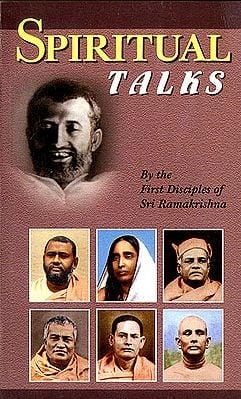 Spiritual Talks by the First Disciples of Shri Ramakrishna