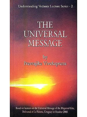 The Universal Message -  Based on Lectures on the Universal Message of the Bhagavad Gita