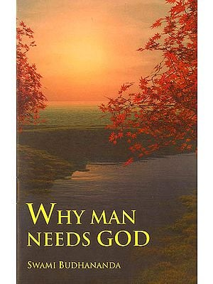 Why Man Needs God
