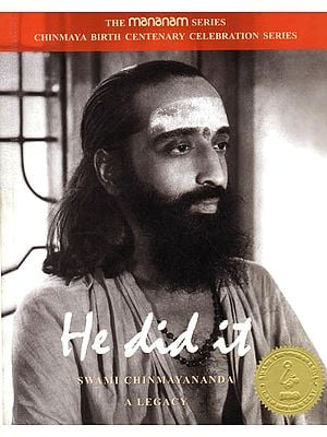 He Did It (Swami Chinmayananda A Legacy)