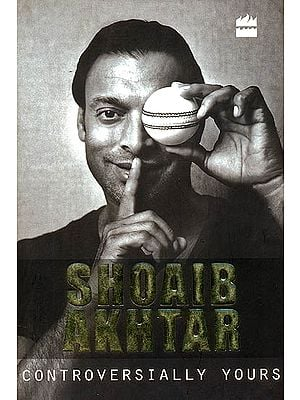 Controversially Yours: Shoaib Akhtar
