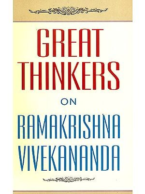 Great Thinkers on Ramakrishna Vivekananda