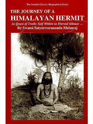 The Journey of A Himalayan Hermit (In Quest of Truth: Self Within in Eternal Silence)(A Rare Book)