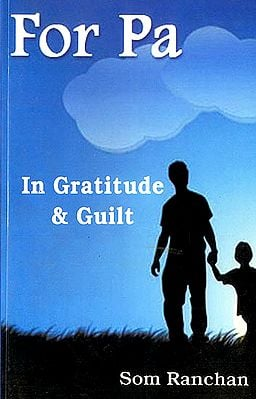 For Pa - In Gratitude and Guilt