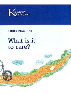 What Is It To Care?