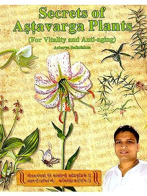 Secrets of Astavarga Plants (For Vitality and Anti Aging)