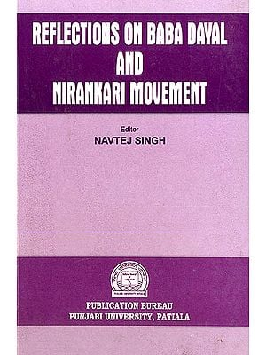 Reflections on Baba Dayal and Nirankari Movement
