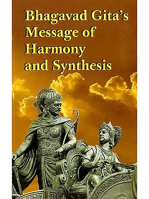 Bhagavad Gita's Message of Harmony and Synthesis