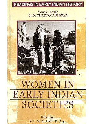 Women in Early Indian Societies (Readings in Early Indian History)