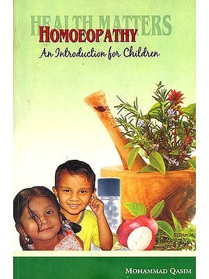 Health Matters (Homoeopathy : An Introduction for Children)