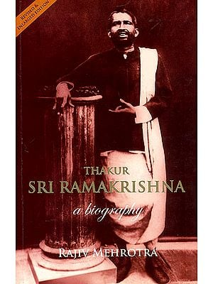 Thakur Sri Ramakrishna: A Biography (Revised and Enlarged Edition)