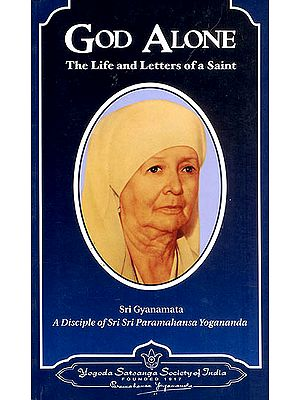 God Alone : The Life and Letters of a Saint