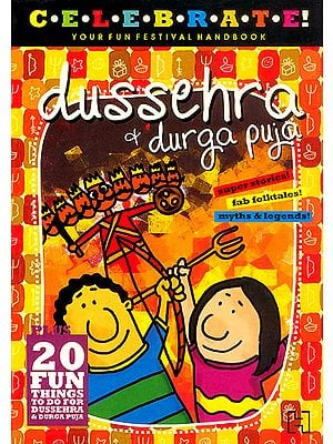 Dussehra and Durga Puja (Celebrate Your Festival Handbook)