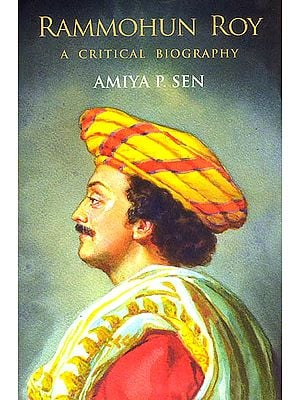 Rammohun Roy (A Critical Biography)