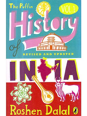 The Puffin History of India for Children - Volume 1 (3000 BC To AD 1947)