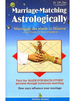 Marriage - Matching Astrologically (Marriages are Made in Heaven)