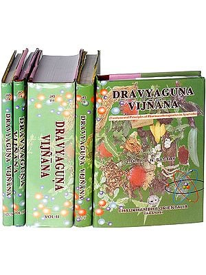 Dravyaguna Vijnana (Fundamental Principles of Pharmacotherapeutics in Ayurveda) (Set of 5 Volumes)