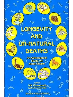 Longevity and Un-Natural Deaths (An Astrological Study on Natal Charts)