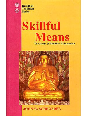 Skillful Means (The Heart of Buddhist Compassion)