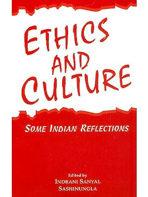 Ethics and Culture :  Some Indian Reflections