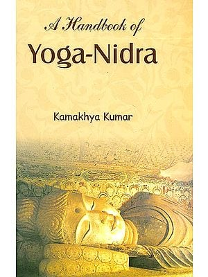 A Handbook of Yoga - Nidra (Sanskrit Text with Transliteration and English Translation)