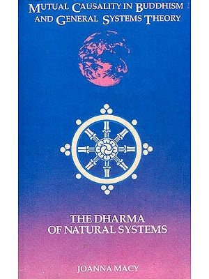 Mutual Causality in Buddhism and General Systems Theory (The Dharma of Natural Systems)