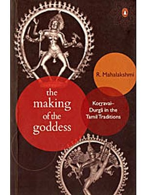 The Making of The Goddess (Karravai Durga in the Tamil Traditions)