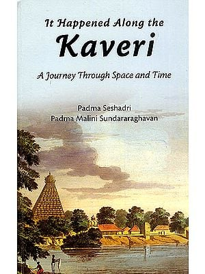 It Happened Along The Kaveri (A Journey Through Space and Time)