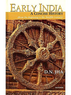 Early India : A Concise History (From The Beginning to The Twelfth Century)
