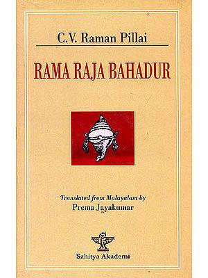 Rama Raja Bahadur: A Novel About Kerala