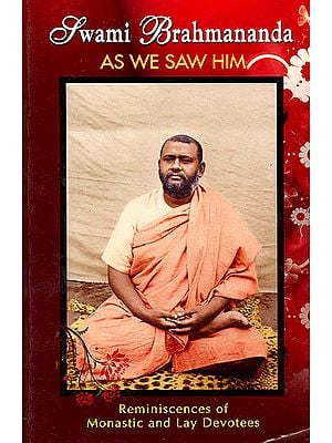 Swami Brahmananda As We Saw Him (Of Monastic and Lay Devotess)