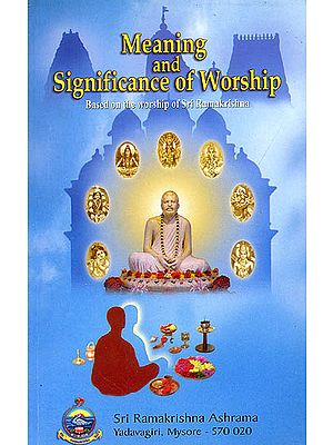 Meaning and Significance of Worship