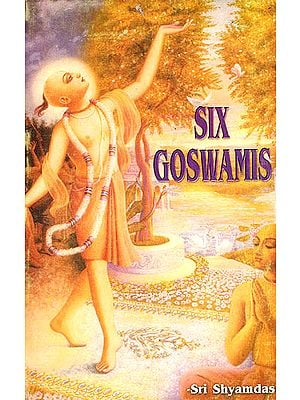 Six Goswamis (Sri Gaudiya Shad Goswamis)