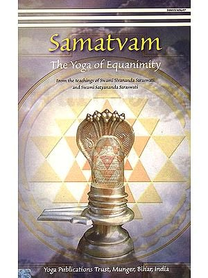 Samatvam (The Yoga of Equanimity)