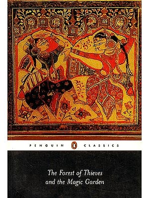 The Forest of Thieves and The Magic Garden (An Anthology of Medieval Jain Stories)