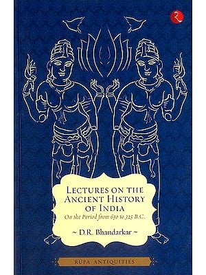 Lectures on The Ancient History of India (On The Period From 650 to 325 BC.)