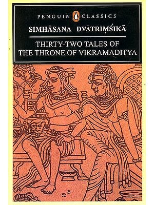 Simhasana Dvatrimsika (Thirty-Two Tales of The Throne of Vikramaditya)
