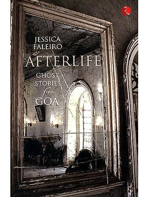 Afterlife (Ghost Stories from Goa)