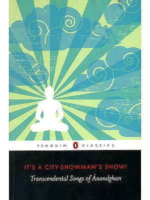 It's A City-Showman's Show! (Transcendental Songs of Anandghan)