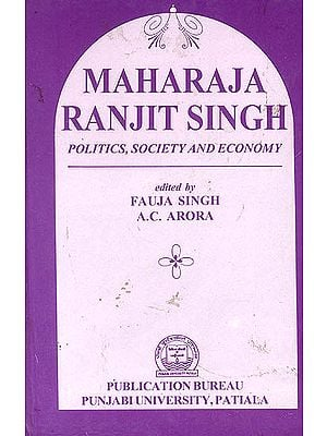 Maharaja Ranjit Singh (Politics, Society and Economy)