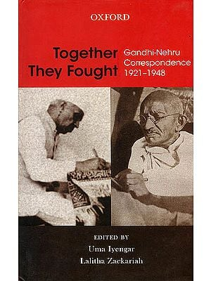 Together They Fought (Gandhi-Nehru Correspondence 1921-1948)