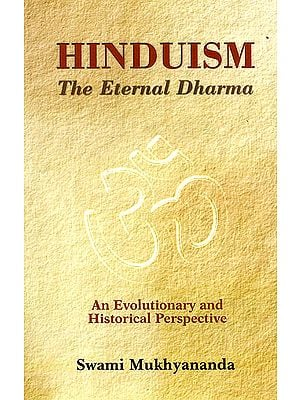 Hinduism: The Eternal Dharma (Reflection on its Evolution, Nature, Principles, and Structure)