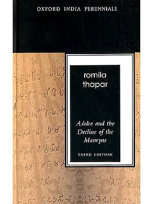 Asoka and The Decline of The Mouryas (Third Edition)