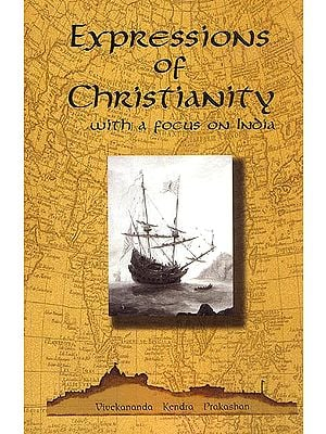 Expressions of Christianity (With a Focus on India)