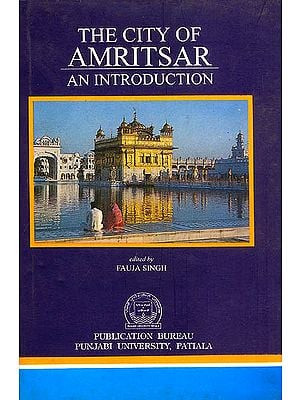 The City of Amritsar (An Introduction)