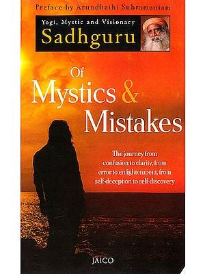 Of Mystics and Mistakes (The Journey from Confusion to Clarity, from Error to Enlightenment, from Self-Deception to Self-Discovery)