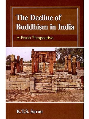 The Decline of Buddhism in India (A Fresh Perspective)
