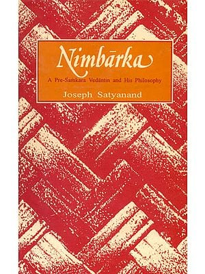 Nimbarka (A Pre-Samkara Vedantin and His Philosophy): An Old and Rare Book